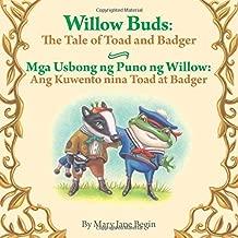 Willow Buds: The Tale of Toad and Badger / Mga Usbong ng Puno ng Willow:  Ang Kuwento nina Toad at Badger: Babl Children's Books in Tagalog and English