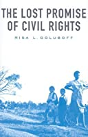 The Lost Promise of Civil Rights by Risa L. Goluboff(2010-03-30)