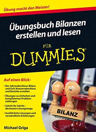 Übungsbuch Bilanzen erstellen und lesen für Dummies