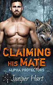 Claiming His Mate (Alpha Protectors Book 1)