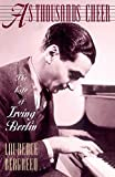 "Book cover Laurence Bergreen, ""As Thousands Cheer The Life of Irving Berlin"""