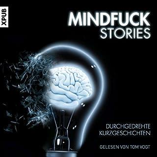 Mindfuck Stories: Durchgedrehte Kurzgeschichten Titelbild