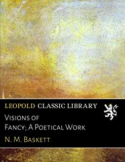 Visions of Fancy; A Poetical Work