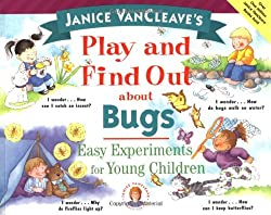 Janice VanCleave's Play and Find Out About Bugs: Easy Experiments for Young Children (Play and Find Out Series)