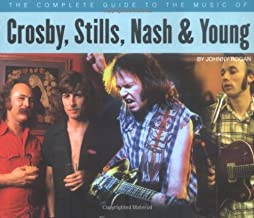 The Complete Guide to the Music of Crosby, Stills, Nash and Young