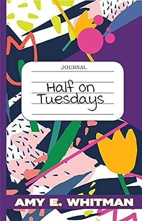 Half on Tuesdays