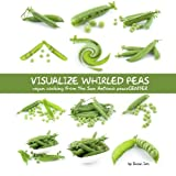 Visualize Whirled Peas: Vegan Cooking from the San Antonio peaceCENTER