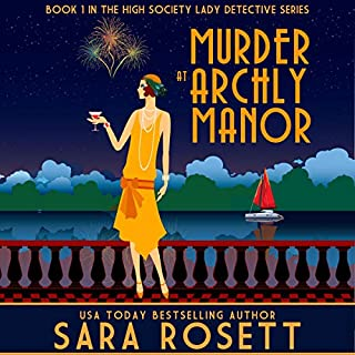 Murder at Archly Manor     High Society Lady Detective, Book 1              Written by:                                                                                                                                 Sara Rosett                               Narrated by:                                                                                                                                 Elizabeth Klett                      Length: 7 hrs and 20 mins     5 ratings     Overall 4.4
