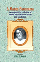 A Manto Panorama: A Representative Collection of Saadat Hasan Manto's fiction and non-fiction