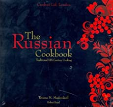 The Russian Cookbook: Traditional Nineteenth Century Cooking