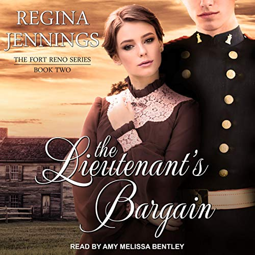 The Lieutenant's Bargain: Fort Reno Series, Book 2