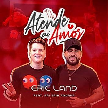 Atende Ai Amor (feat. Raí Saia Rodada)