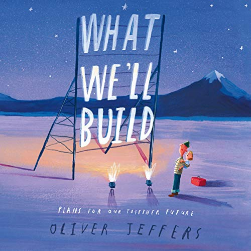 What We'll Build: Plans for Our Together Future cover art