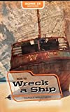 How to Wreck a Ship 142070737X Book Cover