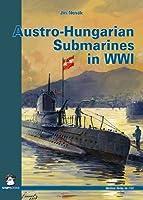 Austro-Hungarian Submarines in WWI (Maritime)