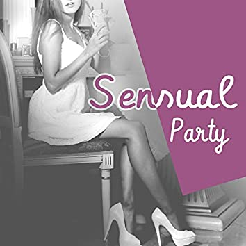 Sensual Party – Lounge Tunes, Summer Music, Erotic Dance, Party Time