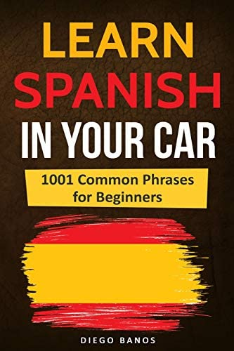 Learn Spanish In Your Car 1001 Common Phrases For Beginners product image