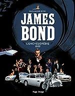 James Bond L'encyclopédie 007 de Guillaume Evin