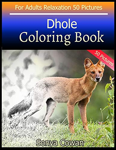 Dhole Coloring Book For Adults Relaxation 50 pictures: Dhole sketch coloring book Creativity and Mindfulness