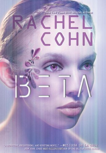 Beta by Rachel Cohn (2012-05-04)