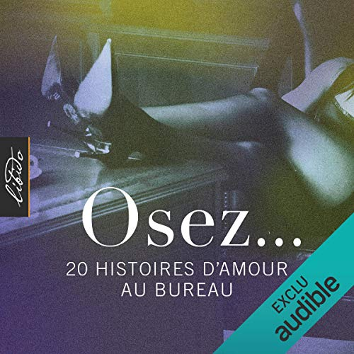 Osez... 20 histoires d'amour au bureau     Osez...              By:                                                                                                                                 Collectif                               Narrated by:                                                                                                                                 Lola Naymark,                                                                                        Benoît Berthon                      Length: 6 hrs and 22 mins     Not rated yet     Overall 0.0