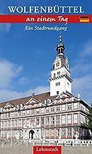 Wolfenbüttel an einem Tag: Ein Stadtrundgang