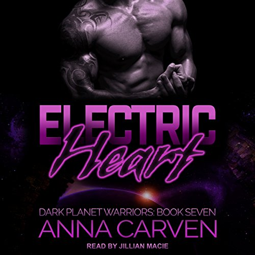 Electric Heart     Dark Planet Warriors Series, Book 7              By:                                                                                                                                 Anna Carven                               Narrated by:                                                                                                                                 Jillian Macie                      Length: 8 hrs and 56 mins     8 ratings     Overall 4.9