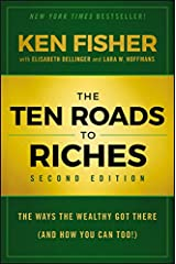 The Ten Roads to Riches: The Ways the Wealthy Got There (And How You Can Too!) Kindle Edition