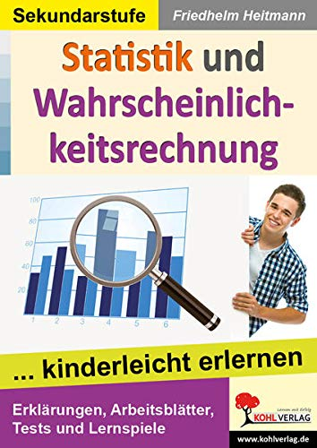 Statistik und Wahrscheinlichkeitsrechnung: ... kinderleicht erlernen