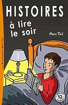 Histoires à lire le soir (French Edition) by [Marc Thil]