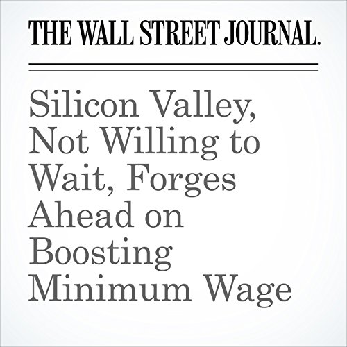 Silicon Valley, Not Willing to Wait, Forges Ahead on Boosting Minimum Wage copertina