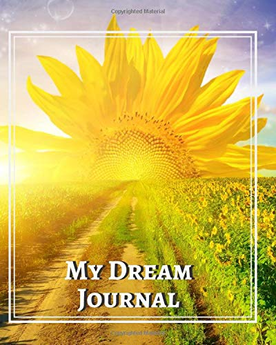 """My Dream Journal: A Guided Daily Dream Notebook Diary, Sleep Tracker Journal to Record Dreams and Interpret. Beginner's Lucid Dreaming Interpretations ... 8""""x10"""" with 120 pages. (Dream Journals)"""