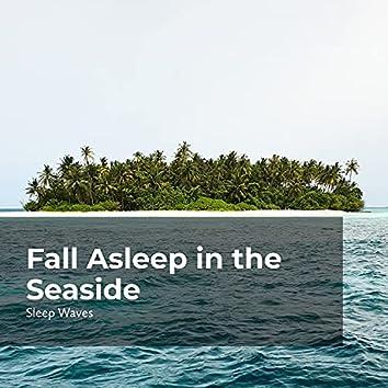 Fall Asleep in the Seaside
