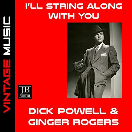 Dick Powell And Ginger Rogers
