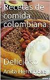 Recetas de comida colombiana : Delicioso