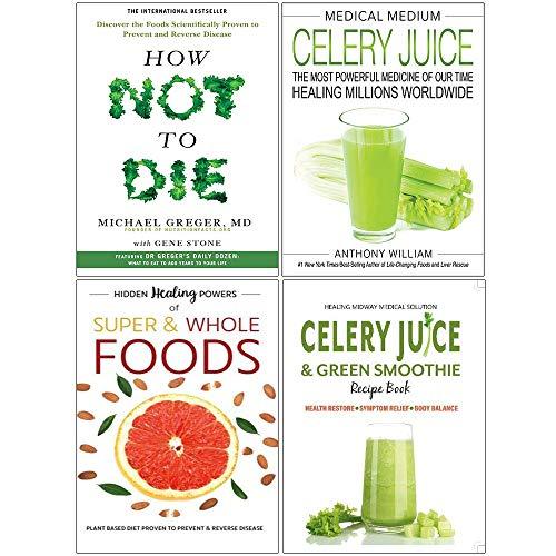 How Not To Die, Medical Medium Celery Juice [Hardcover], Hidden Healing Powers, Celery Juice & Green Smoothie Recipe Book 4 Books Collection Set