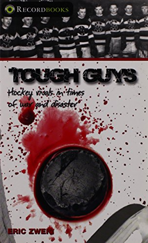 Tough Guys: Hockey Rivals in Times of War and Disaster (Recordbooks)