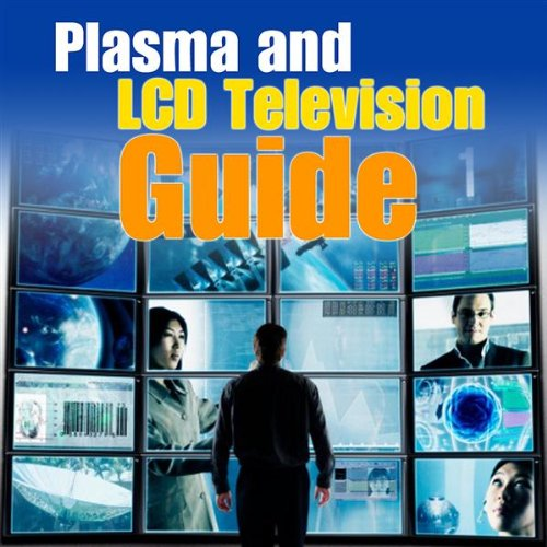 Plasma and Lcd Flat-Panel Tv Options - Pros and Cons