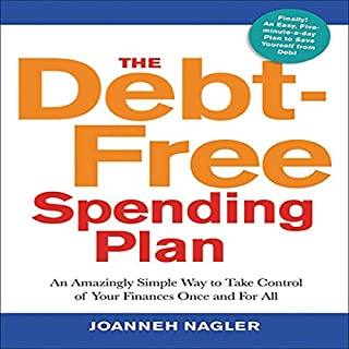 The Debt-Free Spending Plan     An Amazingly Simple Way to Take Control of Your Finances Once and For All              By:                                                                                                                                 JoAnneh Nagler                               Narrated by:                                                                                                                                 Walter Dixon                      Length: 7 hrs and 9 mins     45 ratings     Overall 4.0