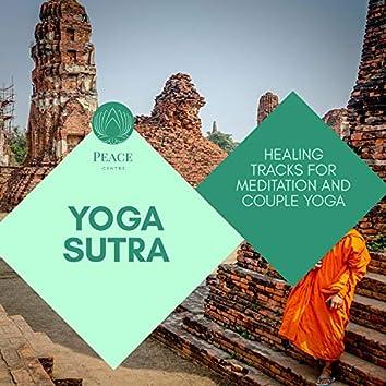 Yoga Sutra - Healing Tracks For Meditation And Couple Yoga