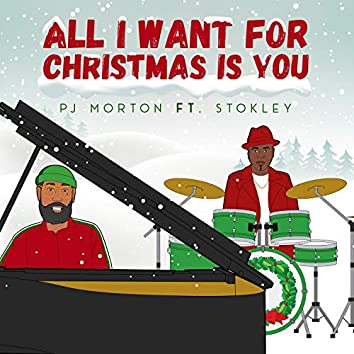 All I Want For Christmas Is You (feat. Stokley)