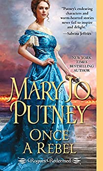 Once a Rebel (Rogues Redeemed Book 2) by [Mary Jo Putney]
