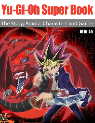 Yu-Gi-Oh Super Book: The Story, Anime, Characters and Games. (English Edition)