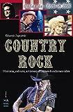 Country Rock: Historia, cultura, artistas y álbumes fundamentales (Guías del Rock & Roll)