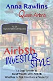 Airb$b Investor Style: 13 Step System to Build Wealth with Airbnb Whether or Not You Own a Property!
