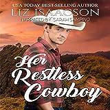 Her Restless Cowboy: Steeple Ridge Romance, Volume 1 - Liz Isaacson
