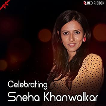 Celebrating Sneha Khanwalkar