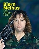 Bjørn Melhus: Live Action Hero