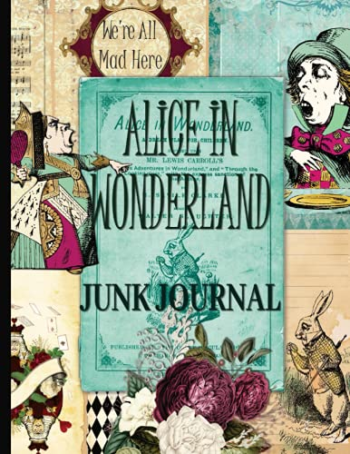 Alice In Wonderland Junk Journal: Vintage Ephemera Kit Includes 26 Fairy Tale Pages For Scrapbooking And Collage
