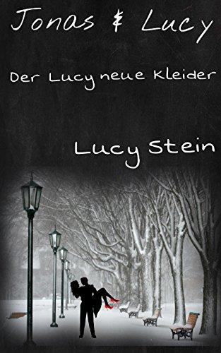 Jonas & Lucy: Der Lucy neue Kleider
